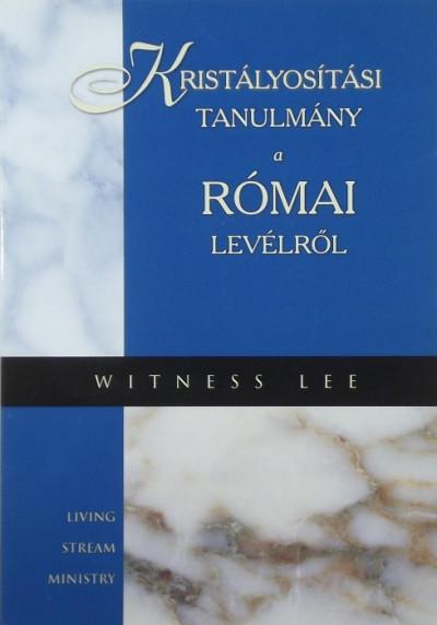 Witness Lee - Kristályosítási tanulmány a római levélről