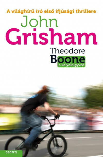 John Grisham - Theodore Boone a kölyökügyvéd