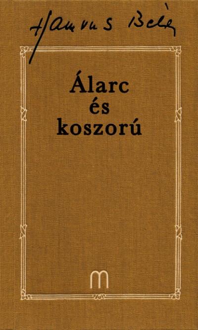 Hamvas Béla - Álarc és koszorú