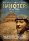 Robert Bauval - Thomas Brophy - Imhotep, az afrikai