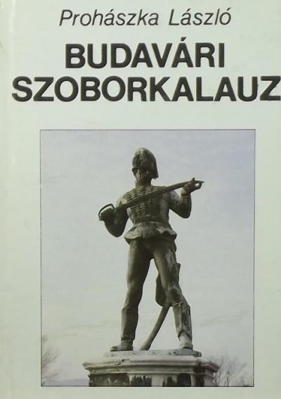 Prohászka László - Budavári szoborkalauz