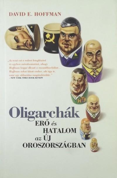 David E. Hoffman - Oligarchák
