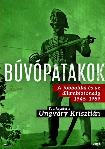 Ungváry Krisztián  (Szerk.) - Búvópatakok