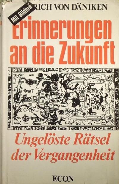 Erich Von Däniken - Erinnerungen an die Zukunft