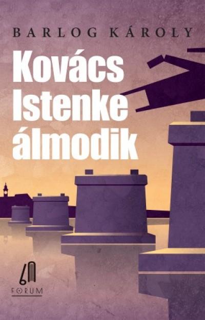 Barlog Károly - Kovács Istenke álmodik