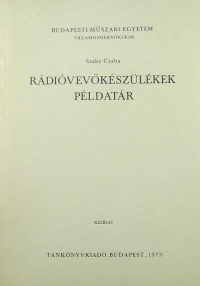 Szabó Csaba - Rádióvevőkészülékek példatár