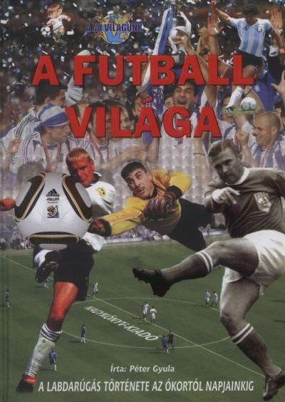 Péter Gyula - A futball világa