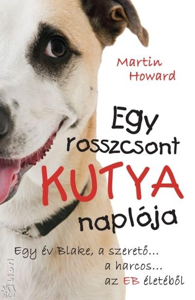 Martin Howard - Egy rosszcsont kutya naplója