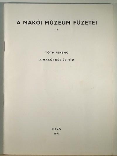 Tóth Ferenc - A makói rév és híd