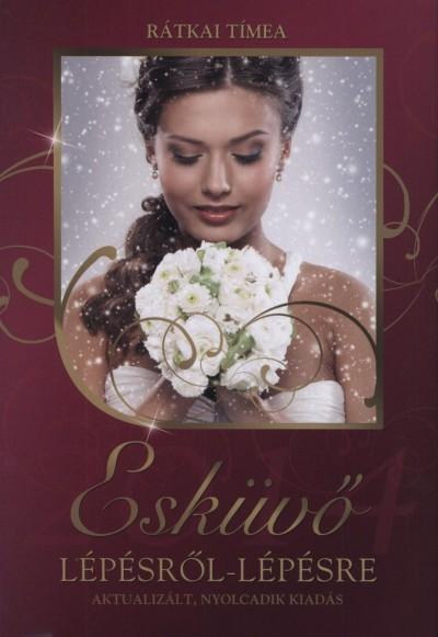 Rátkai Tímea - Esküvő lépésről-lépésre 2014