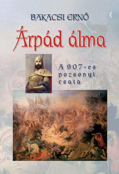 Bakacsi Ernő - Árpád álma