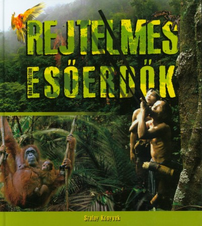 Bakó Krisztián - Rejtelmes esőerdők