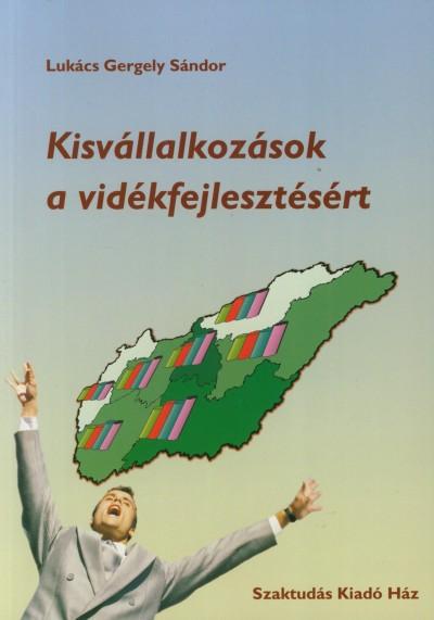 Lukács Gergely Sándor - Kisvállalkozások a vidékfejlesztésért