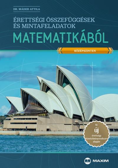 Dr. Máder Attila - Érettségi összefüggések és mintafeladatok matematikából (középszinten)
