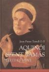 Jean-Pierre Torrell - Aquin�i Szent Tam�s �lete �s m�ve