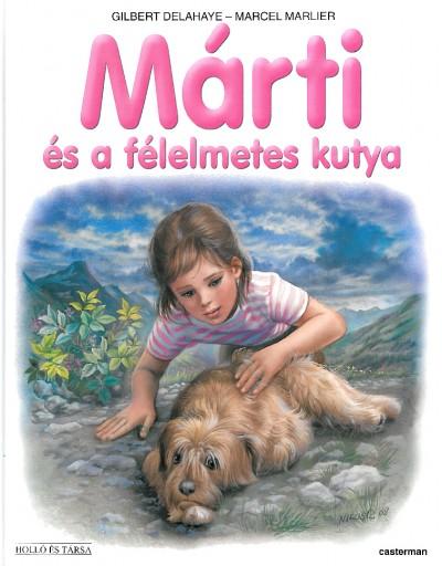 Gilbert Delahaye - Marcel Marlier - Márti és a félelmetes kutya