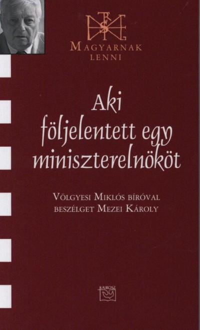 Mezei Károly - Aki följelentett egy miniszterelnököt