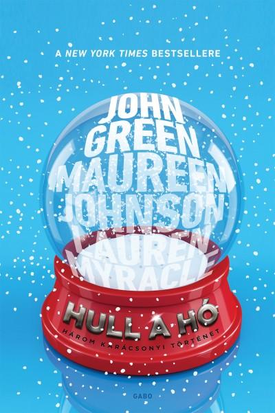 John Green - Maureen Johnson - Lauren Myracle - Hull a hó
