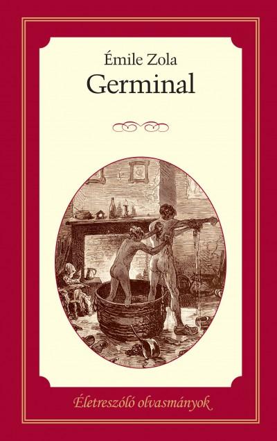 Emile Zola - Germinal - Életreszóló olvasmányok 11.