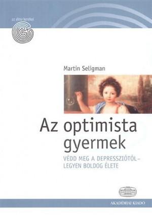 Martin E.p. Seligman - Az optimista gyermek