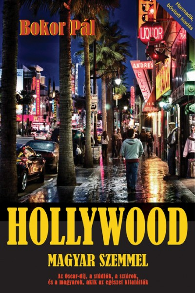 Bokor Pál - Hollywood magyar szemmel