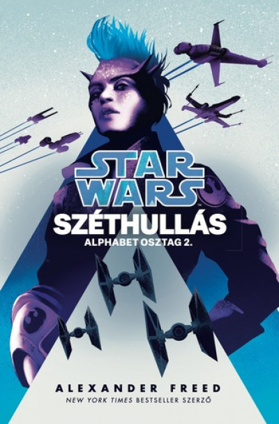 Alexander Freed - Star Wars: Széthullás - Alphabetosztag 2.