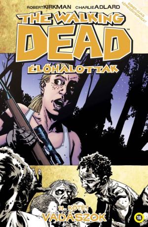 Robert Kirkman - The Walking Dead - �l�halottak 11.
