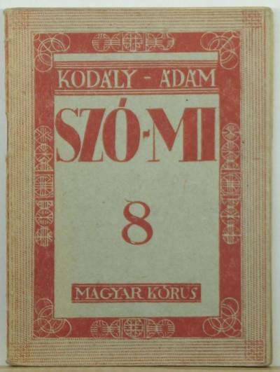 Ádám Jenő  (Szerk.) - Kodály Zoltán  (Szerk.) - Szó-Mi 8.