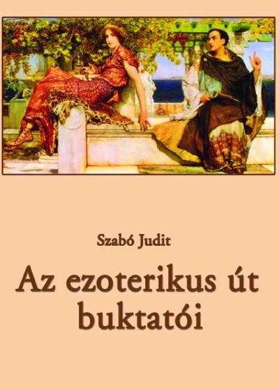 Szabó Judit - Az ezoterikus út buktatói