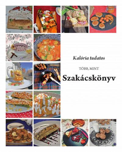 Csömör Gerda Virág - Dr. Kollai Balázs - Leschinszky Csilla - Kalória tudatos, több, mint szakácskönyv