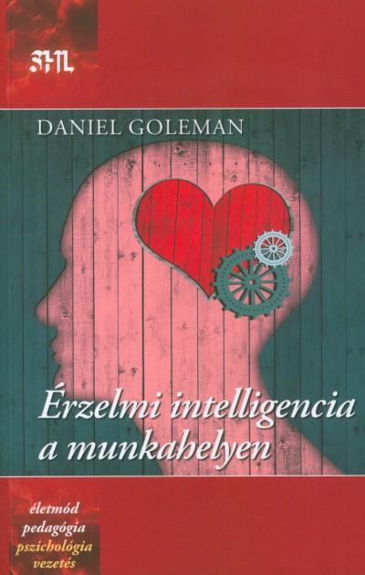 Daniel Goleman - Érzelmi intelligencia a munkahelyen