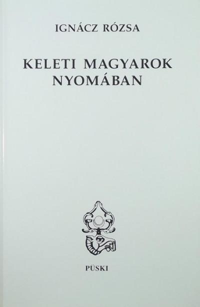 Ignácz Rózsa - Keleti magyarok nyomában