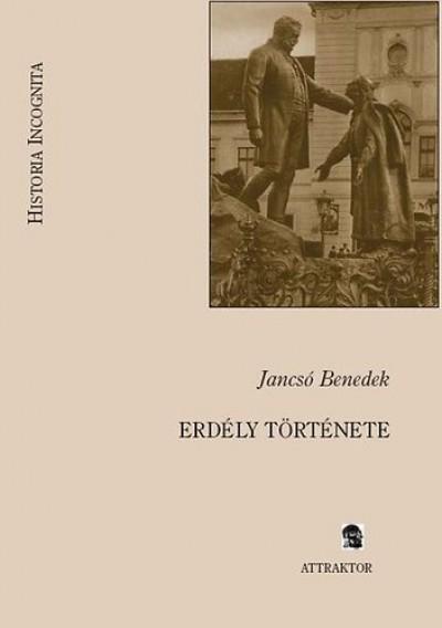 Jancsó Benedek - Erdély története