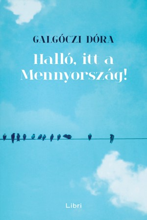 Galgóczi Dóra - Halló, itt a Mennyország!