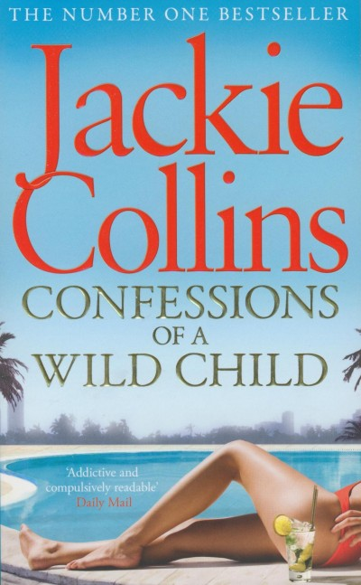 Jackie Collins - Confessions of a Wild Child