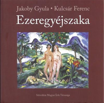 Jakoby Gyula - Kulcsár Ferenc - Ezeregyéjszaka
