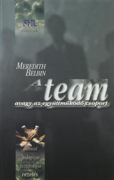 Meredith Belbin - A team, avagy az együttműködő csoport