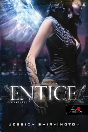Jessica Shirvington - Entice - Cs�b�t�s - Violet Eden Kr�nik�k 2. - kem�ny k�t�s