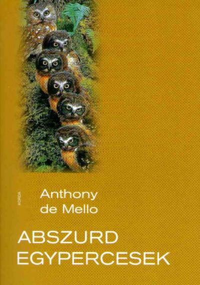 Anthony De Mello - Abszurd Egypercesek