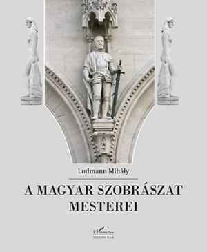 Ludmann Mih�ly - A magyar szobr�szat mesterei