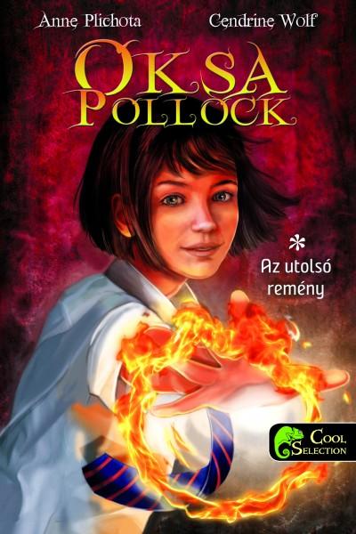 Anne Plichota - Cendrine Wolf - Oksa Pollock 1 - Az utolsó remény