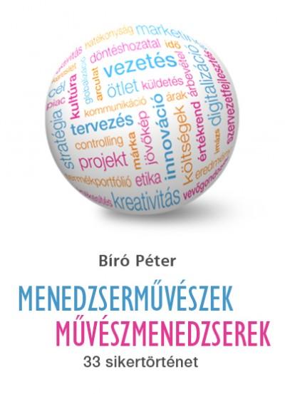 Dr. Bíró Péter - Menedzserművészek - Művészmenedzserek