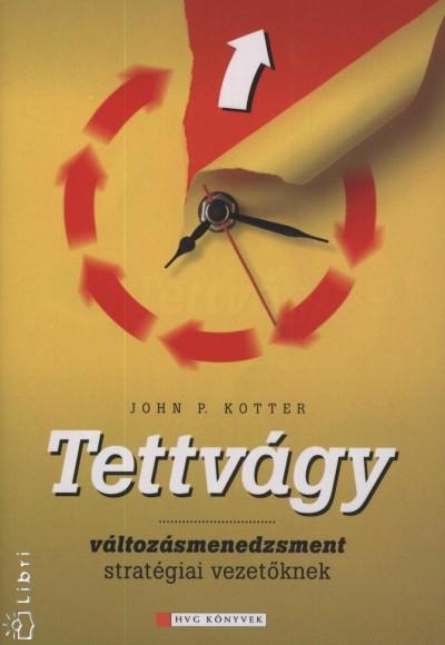 John P. Kotter - Tettvágy