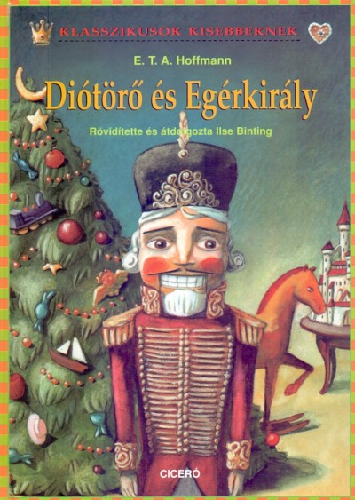E. T. A. Hoffmann - Diótörő és Egérkirály