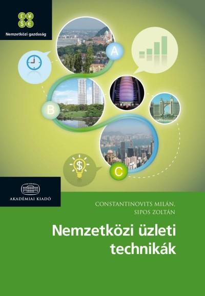 Constantinovits Milán - Sipos Zoltán - Nemzetközi üzleti technikák