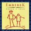 Emberek - Emberek: Forog a F�ld