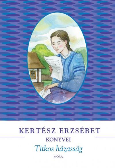 Kertész Erzsébet - Titkos házasság