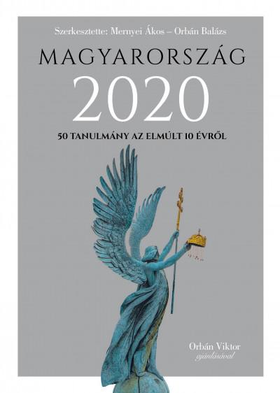 Mernyei Ákos  (Szerk.) - Orbán Balázs  (Szerk.) - Magyarország 2020