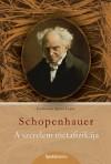 Arthur Schopenhauer - A szerelem metafizik�ja