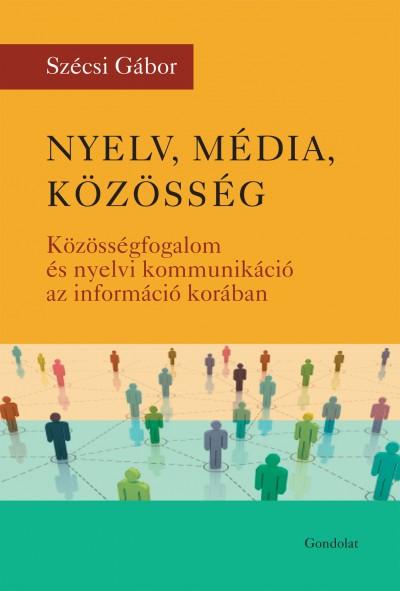 Szécsi Gábor - Nyelv, média, közösség